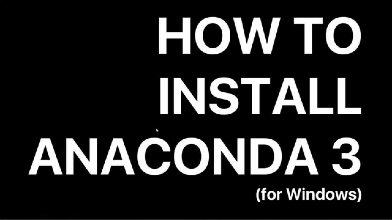 Python Tutorial: How install Anaconda3 (Python 3.5) for Windows