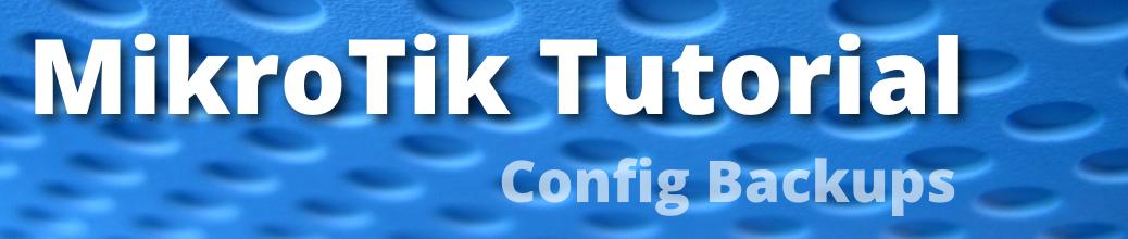 MikroTik Backup and Restore Procedure - jcutrer com